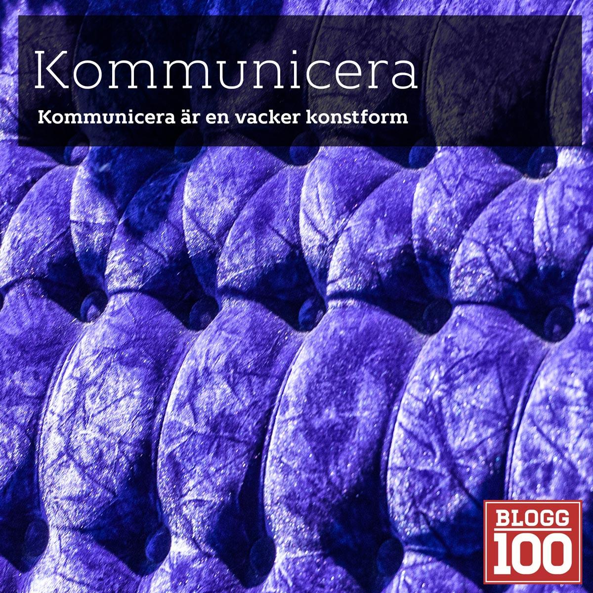 Kommunicera rätt! #blogg100 #fb